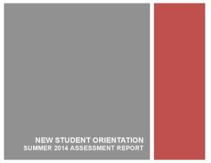 NEW STUDENT ORIENTATION SUMMER 2014 ASSESSMENT REPORT