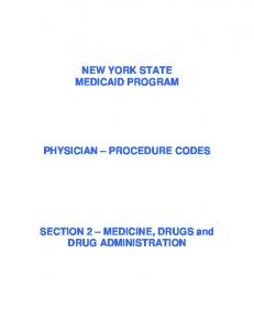 NEW YORK STATE MEDICAID PROGRAM PHYSICIAN PROCEDURE CODES. SECTION 2 MEDICINE, DRUGS and DRUG ADMINISTRATION