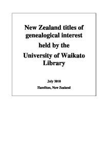 New Zealand titles of genealogical interest held by the University of Waikato Library. July 2010 Hamilton, New Zealand