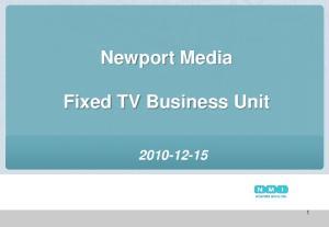 Newport Media. Fixed TV Business Unit