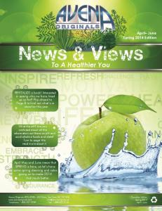 News & Views. To A Healthier You. April June Spring 2014 Edition