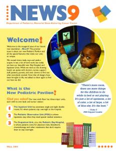 NEWS9. Welcome! What is the New Pediatric Pavilion? Glad you asked! Our new ninth floor has three major units,