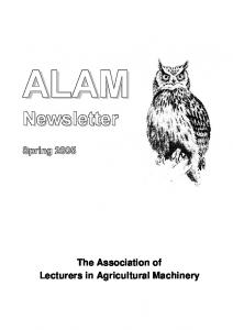 Newsletter. Spring The Association of Lecturers in Agricultural Machinery
