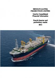 NEXUS FLOATING PRODUCTION LIMITED Interim Consolidated Financial Information. Fourth Quarter and preliminary results 2012