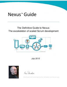 Nexus Guide. The Definitive Guide to Nexus: The exoskeleton of scaled Scrum development. July 2015