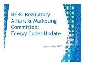 NFRC Regulatory Affairs & Marketing Committee: Energy Codes Update. September 2015
