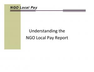 NGO Local Pay. Understanding the NGO Local Pay Report