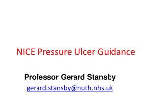 NICE Pressure Ulcer Guidance. Professor Gerard Stansby