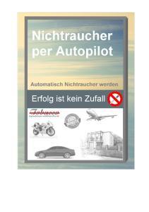 Nichtraucher per Autopilot Automatisch Nichtraucher werden