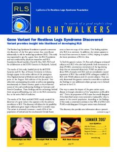 NIGHTWALKERS SUMMER Gene Variant for Restless Legs Syndrome Discovered Variant provides insight into likelihood of developing RLS