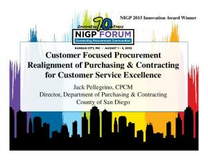 NIGP 2015 Innovation Award Winner Customer Focused Procurement Realignment of Purchasing & Contracting for Customer Service Excellence