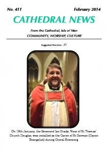 No. 411 February 2014 CATHEDRAL NEWS. From the Cathedral, Isle of Man COMMUNITY, WORSHIP, CULTURE. Suggested Donation 1
