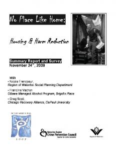 No Place Like Home: Housing & Harm Reduction. Summary Report and Survey November 24 th, 2009