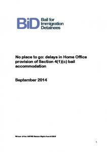 No place to go: delays in Home Office provision of Section 4(1)(c) bail accommodation. September 2014