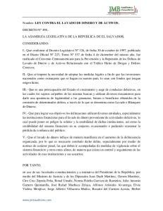 Nombre: LEY CONTRA EL LAVADO DE DINERO Y DE ACTIVOS. LA ASAMBLEA LEGISLATIVA DE LA REPUBLICA DE EL SALVADOR,