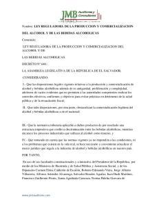 Nombre: LEY REGULADORA DE LA PRODUCCION Y COMERCIALIZACION LEY REGULADORA DE LA PRODUCCION Y COMERCIALIZACION DEL ALCOHOL Y DE