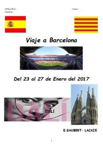 Nombre : Viaje a Barcelona. Del 23 al 27 de Enero del 2017 E.GAUBERT- LACAZE