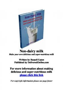 Non-dairy milk Make your own delicious and super-nutritious milk
