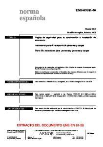 norma española UNE-EN EXTRACTO DEL DOCUMENTO UNE-EN Reglas de seguridad para la construcción e instalación de ascensores