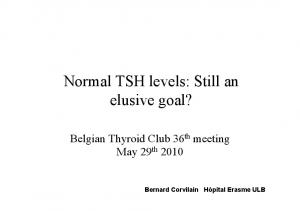 Normal TSH levels: Still an elusive goal?