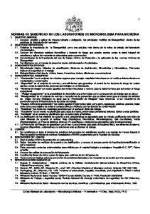 NORMAS DE SEGURIDAD EN LOS LABORATORIOS DE MICROBIOLOGIA PARA MEDICINA 1. OBJETIVO GENERAL
