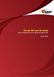 Normas IAAF para las salidas para competiciones de las Series Mundiales IAAF