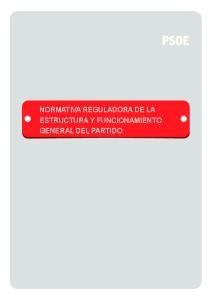 NORMATIVA REGULADORA DE LA ESTRUCTURA Y FUNCIONAMIENTO GENERAL DEL PARTIDO