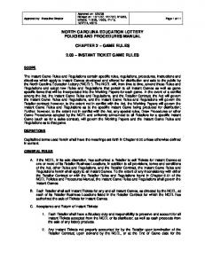 NORTH CAROLINA EDUCATION LOTTERY POLICIES AND PROCEDURES MANUAL CHAPTER 2 GAME RULES 2.03 INSTANT TICKET GAME RULES