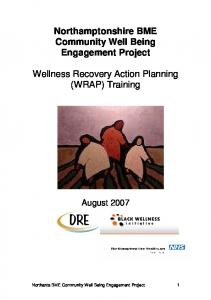 Northamptonshire BME Community Well Being Engagement Project. Wellness Recovery Action Planning (WRAP) Training