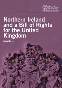 Northern Ireland and a Bill of Rights for the United Kingdom. Colin Harvey