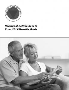 Northwest Retiree Benefit Trust 2014 Benefits Guide