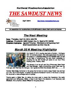 Northwest Woodworkers Association THE SAWDUST NEWS. An association for woodworkers of all skill levels to share their common interest