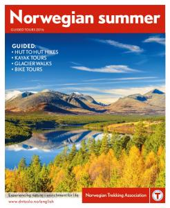 Norwegian summer GUIDED: HUT TO HUT HIKES KAYAK TOURS GLACIER WALKS BIKE TOURS. Experiencing nature enrichment for life