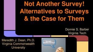 Not Another Survey! Alternatives to Surveys & the Case for Them