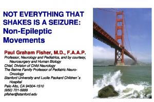 NOT EVERYTHING THAT SHAKES IS A SEIZURE: Non-Epileptic Movements