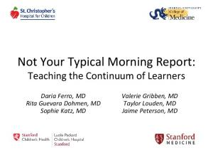Not Your Typical Morning Report: Teaching the Continuum of Learners
