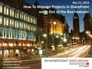 Nov 21, 2015 How To Manage Projects in SharePoint using Out of the Box Features