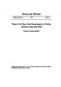 Nova Law Review. There s No Place Like Home(stead) in Florida - Should it Stay that Way? Donna Litman Seiden. Volume 18, Issue Article 6