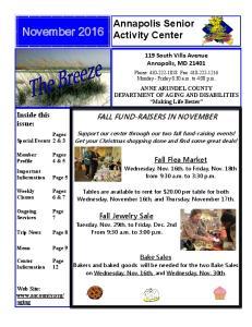 November Annapolis Senior Activity Center FALL FUND-RAISERS IN NOVEMBER. Inside this issue: Fall Flea Market