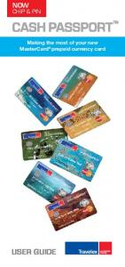 NOW CHIP & PIN. Making the most of your new MasterCard prepaid currency card USER GUIDE