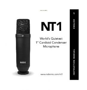 NT1. World s Quietest 1 Cardioid Condenser Microphone.  INSTRUCTION MANUAL ENGLISH