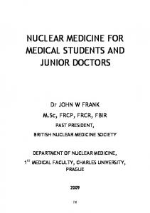 NUCLEAR MEDICINE FOR MEDICAL STUDENTS AND JUNIOR DOCTORS