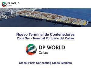Nuevo Terminal de Contenedores Zona Sur - Terminal Portuario del Callao. Global Ports Connecting Global Markets