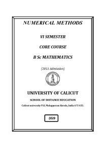 NUMERICAL METHODS VI SEMESTER CORE COURSE. B Sc MATHEMATICS. (2011 Admission) UNIVERSITY OF CALICUT SCHOOL OF DISTANCE EDUCATION