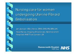 Nursing care for women undergoing Uterine Fibroid Embolisation