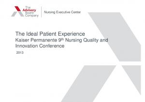 Nursing Executive Center. The Ideal Patient Experience Kaiser Permanente 9 th Nursing Quality and Innovation Conference