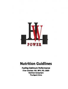 Nutrition Guidlines Fueling Optimum Performance Ellen Coleman. MA, MPH, RD, CSSD Nutrition Consultant The Sport Clinic