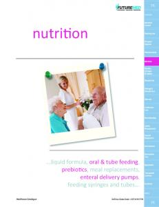 nutrition ...liquid formula, oral & tube feeding, prebiotics, meal replacements, enteral delivery pumps, feeding syringes and tubes