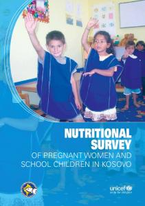 Nutritional. Survey of Pregnant women and School children in Kosovo. unite for children
