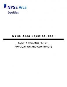 NYSE Arca Equities, Inc. EQUITY TRADING PERMIT APPLICATION AND CONTRACTS